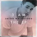 3 AM - EP/Jacob Whitesides