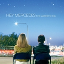 The Weekend - EP/Hey Mercedes