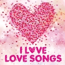 I LOVE LOVE SONGS/Various Artists