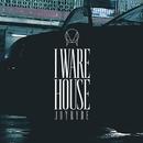 I WARE HOUSE/JOYRYDE