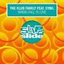 When I Fall In Love (feat. Sybil)/The Klub Family