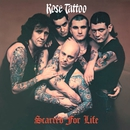 Scarred for Life/Rose Tattoo