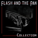 Collection/Flash & The Pan