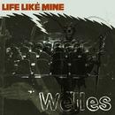 Life Like Mine/Welles