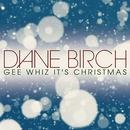 Gee Whiz, It's Christmas/Diane Birch