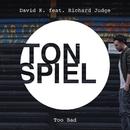 Too Bad (feat. Richard Judge)/David K.
