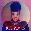 Know Who I Am/Etana