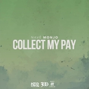 Collect My Pay/Nave Monjo