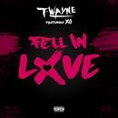 Fell In Love (feat. XO)/T-Wayne