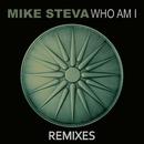 Who Am I (Remixes)/Mike Steva