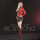 Be Strong/Jessie Chung