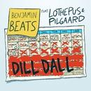 Dill Dall (feat. Lothepus & Pilgaard)/Benjamin Beats