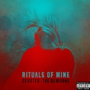 Devoted (The Reworks)/Rituals of Mine