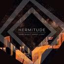 Dark Night Sweet Light/Hermitude