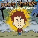 Wide Awake Bored/Treble Charger