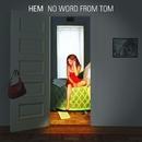 No Word From Tom/Hem