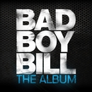 The Album/Bad Boy Bill
