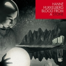 Blood From A Stone/Hanne Hukkelberg
