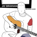 In Living Cover - EP/Jay Brannan
