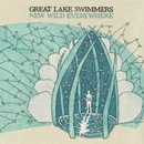 New Wild Everywhere (Limited Edition)/Great Lake Swimmers