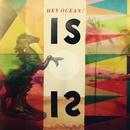 IS/Hey Ocean!