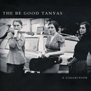 A Collection [2000-2012]/The Be Good Tanyas