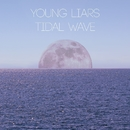 Tidal Wave/Young Liars