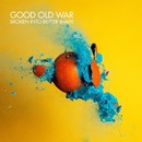 Broken into Better Shape/Good Old War