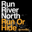 Run or Hide (Acoustic)/Run River North