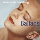 Ballads/Mathilde Santing