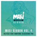 Maxi Reborn, Vol. 4: Helpless (I Don't Know What to Do Without You)/Urbanized