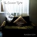 Rumination/The Outdoor Type