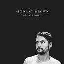 Slow Light/Findlay Brown