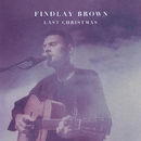 Last Christmas/Findlay Brown
