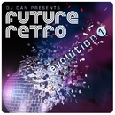 DJ Dan Presents Future Retro: Evolution 1/DJ Dan