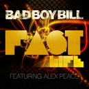 Fast Life/Bad Boy Bill featuring Alex Peace