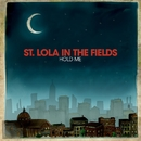 Hold Me/St. Lola In The Fields