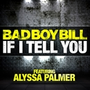 If I Tell You (feat. Alyssa Palmer)/Bad Boy Bill