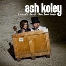I Can't Feel the Bottom/Ash Koley