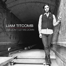Love Don't Let Me Down - EP/Liam Titcomb