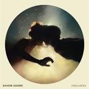 Dreamers/Savoir Adore