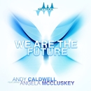 We Are the Future (feat. Angela McCluskey)/Andy Caldwell