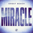 Miracle (Remixes)/Ghost Beach