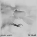 Our Nature: The Remixes/Savoir Adore