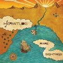 Rare Sightings/Hermitude