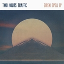 Siren Spell/Two Hours Traffic