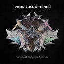 The Heart. The Head. The End./Poor Young Things
