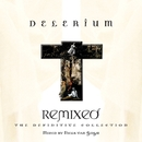 Remixed: The Definitive Collection/Delerium