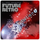 DJ Dan Presents Future Retro: Evolution 3/DJ Dan
