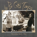 The Littlest Birds #2/The Be Good Tanyas